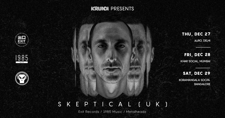 Krunk Presents: Skeptical (UK) India Tour 2018 | Auro, Delhi